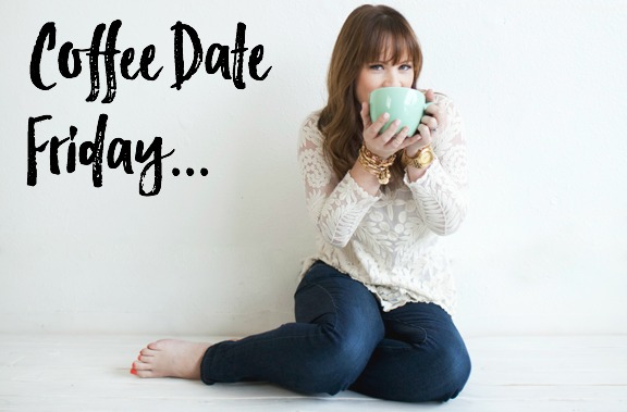 Coffee Date Friday